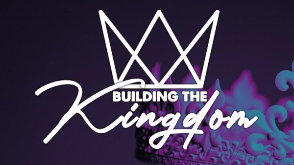 Building the Kingdom - Week 4 Image