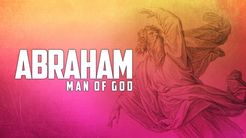 Abraham: Man of God Image
